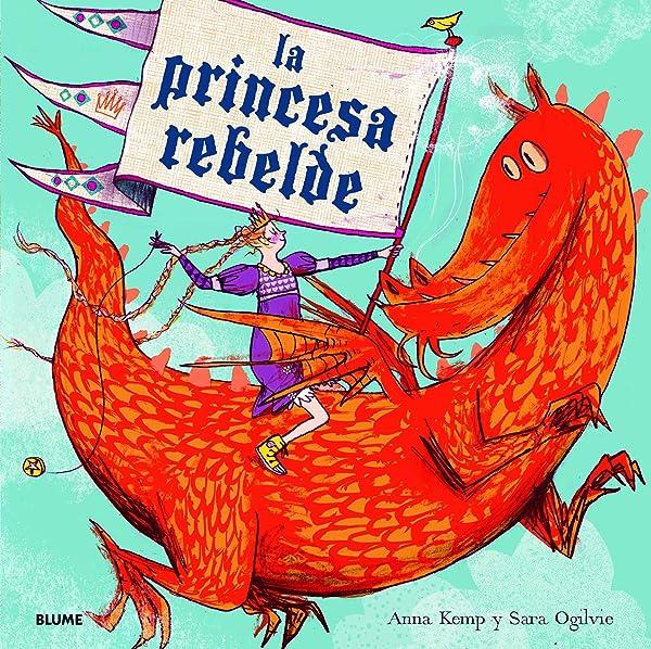 La princesa rebelde - Libros para empoderar a las niñas - Mil ideas para regalar