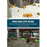 Video Game Level Design: How to Create Video Games with Emotion, Interaction, and Engagement (Required Reading Range)