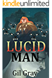 Lucid Man: A Supernatural Mystery Adventure (Urban Fantasy & Occult Book 1)