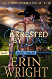 Arrested by Love: A SWEET Western Romance Novel (SWEET Long Valley Book 3)