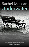 Underwater: The prequel stories to the novel 'Thicker Than Water'