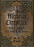 Meridian Chronicles: Hall of Souls & The Book of the Fairies