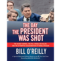 The Day the President Was Shot: The Secret Service, the FBI, a Would-Be Killer, and the Attempted Assassination of…