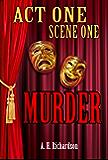 Act One, Scene One—Murder (Hazlitt/Brandon Murder Mystery Book 2)