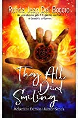 They All Died Smiling (Reluctant Demon Hunter) Kindle Edition