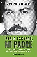Pablo Escobar Mi Padre: Radiografía íntima Del