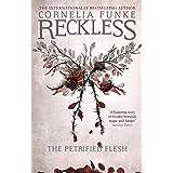Reckless I: The Petrified Flesh (Mirrorworld Series)
