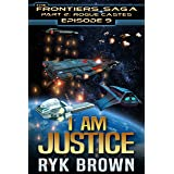 """Ep.#9 - """"I am Justice"""" (The Frontiers Saga - Part 2: Rogue Castes)"""