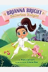 Brianna Bright, Ballerina Knight Kindle Edition