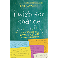 I Wish for Change: Unleashing the Power of Kids to Make a Difference (English Edition)