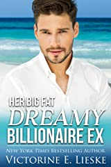 Her Big Fat Dreamy Billionaire Ex (Clean Billionaire Romance Series Book 4) Kindle Edition