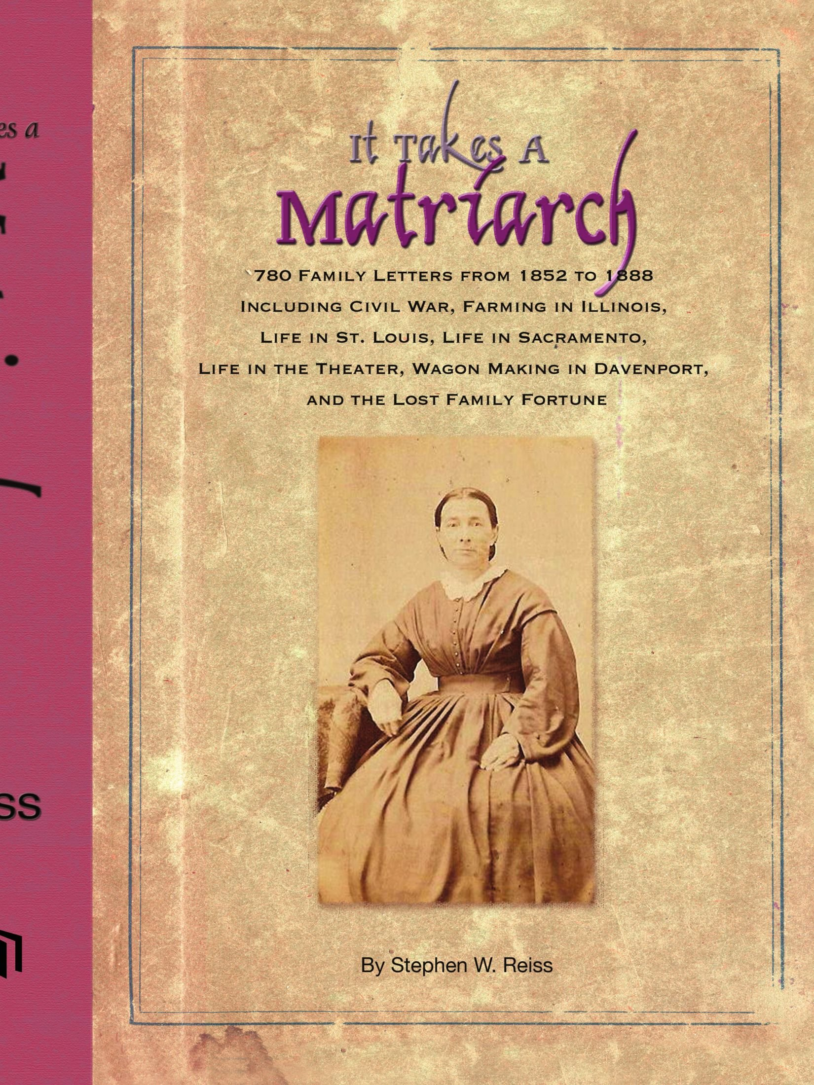 It Takes a Matriarch: 780 Family Letters from 1852 to 1888