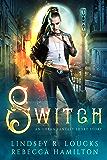 Switch: An Urban Fantasy Short Story