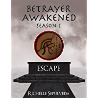 Episode 1: Escape: Betrayer Awakened Season 1
