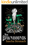 The Dawnhounds (Against the Quiet Book 1)