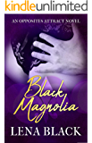 Black Magnolia (An Opposites Attract Novel)