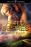 Fated Desires: The Fated Series: #3