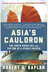 Asia's Cauldron: The South China Sea and the End of a Stable Pacific Kindle Edition