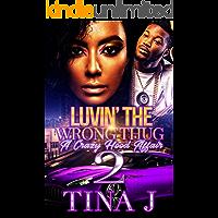 Luvin The Wrong Thug 2: A Crazy Hood Affair