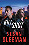 Kill Shot: A Novel (White Knights Book 2)