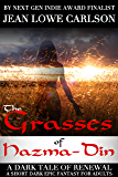 The Grasses of Hazma-Din: A Dark Tale of Renewal: A Short Dark Epic Fantasy for Adults