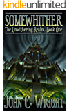 Somewhither: A Tale of the Unwithering Realm