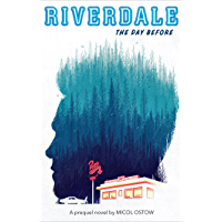 The Riverdale: The Day Before (A Prequel Novel)