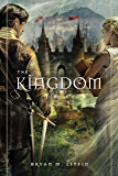 The Kingdom: A Novel (Chiveis Trilogy Book 3)