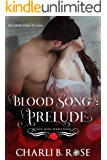 Blood Song: Prelude (Blood Song Series Book 1)