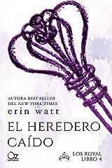 El heredero caído (Los Royal nº 4) (Spanish Edition) Kindle Edition