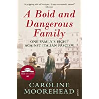 A Bold and Dangerous Family: One Family's Fight Against Italian Fascism