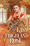 To Kiss a Highland Rose (Kiss the Wallflower Book 6)
