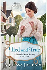 Tied and True (Hearts Entwined Collection): A Teaville Moral Society Novella Kindle Edition