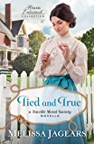 Tied and True (Hearts Entwined Collection): A Teaville Moral Society Novella