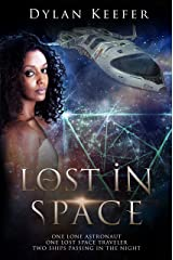 Lost in Space: One Lone Astronaut One Lost Space Traveler Two Ships Passing in the Night Kindle Edition