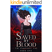 Saved by Blood: A Paranormal Romance Series (The Vampires' Fae Book 1)