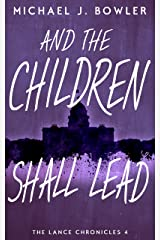 And The Children Shall Lead (The Lance Chronicles Book 4)