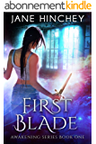 First Blade (Awakening Book 1) (English Edition)