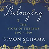 Belonging: The Story of the Jews: When Words Fail (1492-1900)