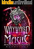 Wayward Magic (Magic Underground Anthologies Book 2)