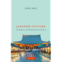Japanese Culture: The Religious and Philosophical Foundations (English Edition)