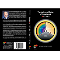 The Universal Order Of Creation Of Matters: Book #1 (Second Edition 2012)