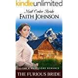 Mail Order Bride: The Furious Bride: Clean and Wholesome Western Historical Romance (Summer Mail Order Brides Book 4)