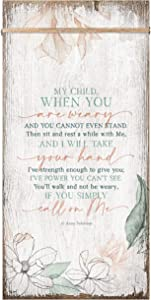 My Child Wood Plaque Inspiring Quote 6 3/4 in x 13 5/8 in - Classy Vertical Frame Wall Hanging Decoration   I've Strength Enough to Give You   Christian Family Religious Home Decor Saying