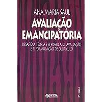 Avaliação emancipatória: desafios a teoria e a prática de avaliação e reformulação de currículo