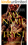 My Name is Tryst
