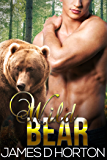 Wild Bear: Paranormal Shifter Romance (Sexy Shorties Book 2)