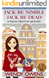 Jack Be Nimble Jack Be Dead: A Penny Preston Cozy Mystery (A Penny Preston Mystery Book 1)