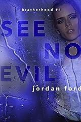 See No Evil (Brotherhood Trilogy Book 1) Kindle Edition