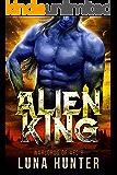 Alien King: A Sci-Fi Alien Romance (Warlords of Aegir Book 1)